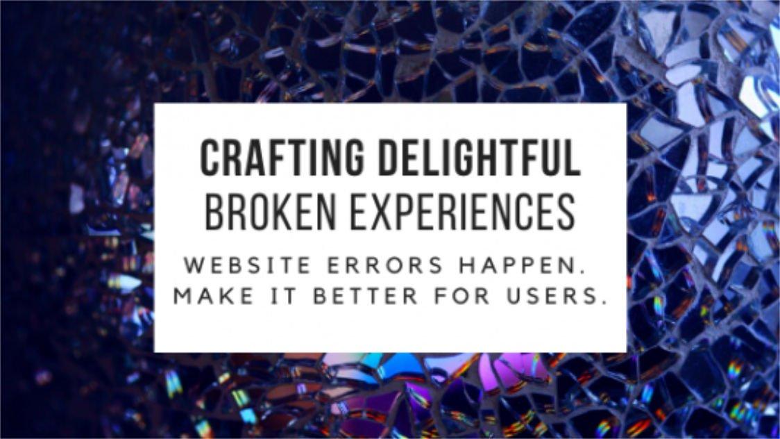 Crafting Delightful Broken Experiences