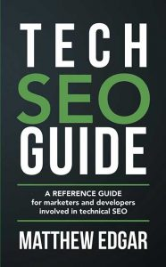 tech seo guide by matthew edgar
