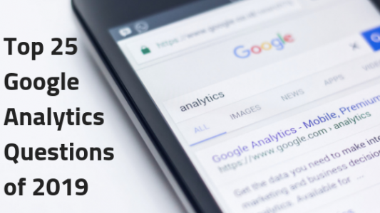 top 25 google analytics questions of 2019