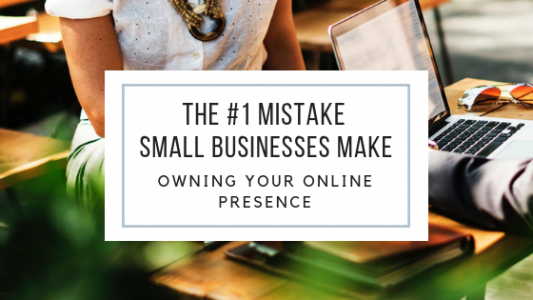 The #1 Mistake Small Businesses Make: How to Manage Your Online Presence