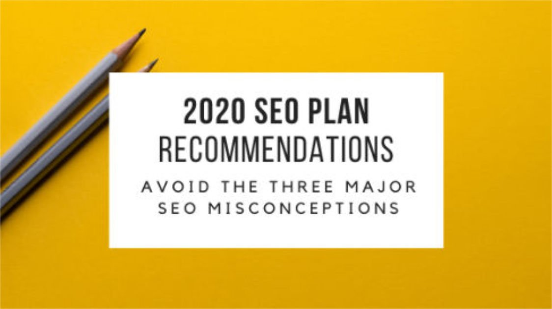 2020 SEO Plans & Common Misconceptions