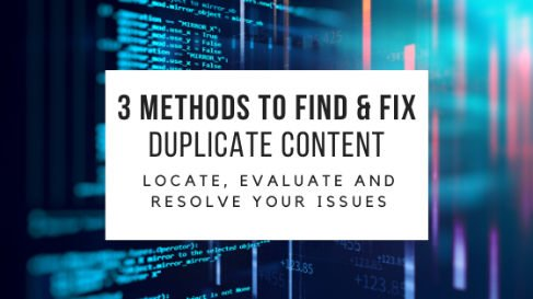 How To Find & Fix Duplicated Content